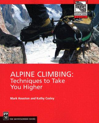 Alpine Climbing By Houston, Mark/ Cosley, Kathy